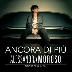 Ancora di Pìu - Cinque Passi in Pìu - Alessandra Amoroso