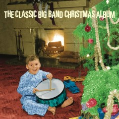 The Classic Big Band Christmas Album