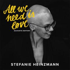 All We Need Is Love (Acoustic Edition) - Stefanie Heinzmann