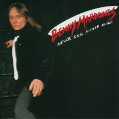 Never Run Never Hide - Benny Mardones