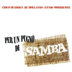 Per Un Pugno Di Samba - Chico Buarque, Ennio Morricone