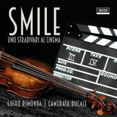 Smile - Uno Stradivari al cinema - Guido Rimonda, Camerata Ducale