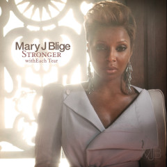Stronger withEach Tear (International Version) - Mary J. Blige