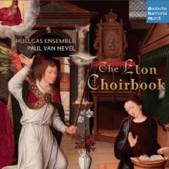 The Eton Choirbook - Huelgas Ensemble