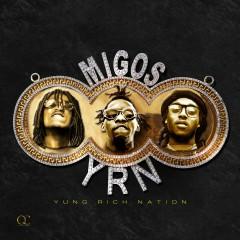 Yung Rich Nation - Migos