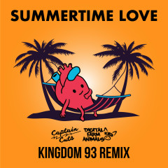 Summertime Love (Kingdom 93 Remix) - Captain Cuts, Digital Farm Animals