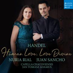 Handel - Human Love, Love Divine - Nuria Rial, Juan Sancho, Capella Cracoviensis