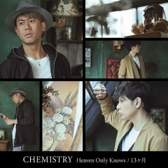 Heaven Only Knows / 13 Kagetsu - CHEMISTRY