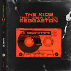 NEON16 TAPE: THE KIDS THAT GREW UP ON REGGAETON - Tainy