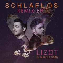 Schlaflos - Remix EP - LIZOT, Marius Gröh