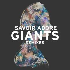 Giants (Remixes) - Savoir Adore