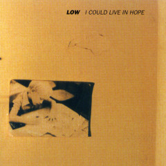 I Could Live In Hope - Low