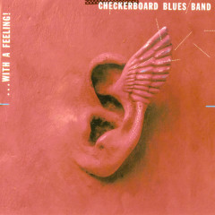 With a Feeling - Philipp Fankhauser, Checkerboard Blues Band