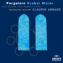 Pergolesi: Stabat mater; Violin Concerto; Salve Regina in C minor - Orchestra Mozart, Claudio Abbado, Rachel Harnisch, Sara Mingardo, Julia Kleiter