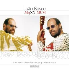 Maxximum - João Bosco - João Bosco