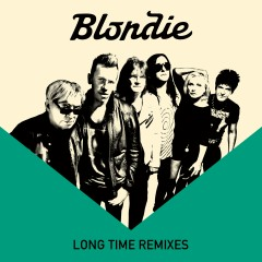 Long Time (Remixes) - Blondie