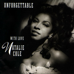 Unforgettable: With Love - Natalie Cole