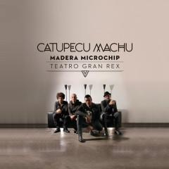 Madera Microchip (Live From Teatro Gran Rex) - Catupecu Machu