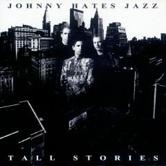 Tall Stories - Johnny Hates Jazz