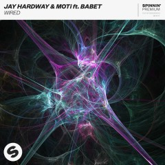 Wired (feat. Babet) - Jay Hardway, MOTi, Babet