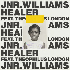 Healer - JNR WILLIAMS, Theophilus London