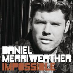 Impossible - Daniel Merriweather