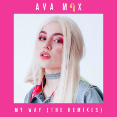 My Way (Remixes) - Ava Max