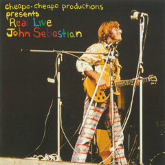 Cheapo-Cheapo Productions Presents Real Live John Sebastian - John Sebastian