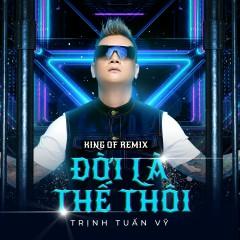 Đời Là Thế Thôi (Remix) (Single)