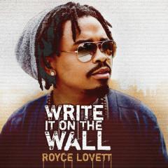 Write It On The Wall - Royce Lovett