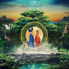 High And Low (The Remixes) - Empire Of The Sun