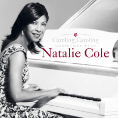 Caroling, Caroling: Christmas With Natalie Cole - Natalie Cole
