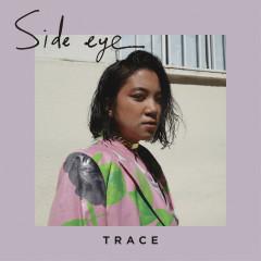 Side Eye - TRACE