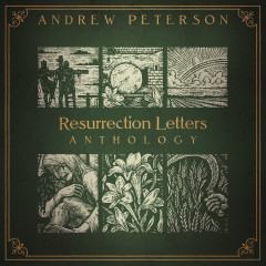 Resurrection Letters Anthology - Andrew Peterson