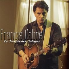 La tourneé des bodegas - Francis Cabrel
