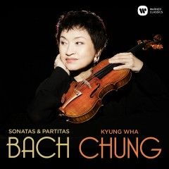 Bach: Complete Sonatas & Partitas for Violin Solo - Kyung-wha Chung