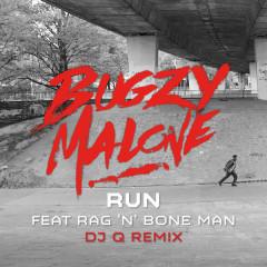 Run (DJ Q Remix) - Bugzy Malone