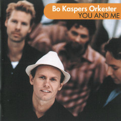 You and Me - Bo Kaspers Orkester