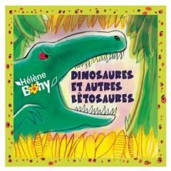 Dinosaures et autres bêtosaures (Version remasteriseé) - Hélène Bohy