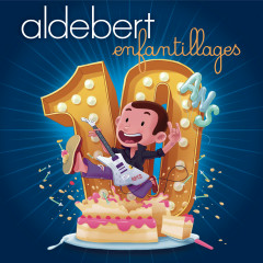 10 ans d'Enfantillages ! - Aldebert
