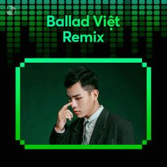 Ballad Việt Remix