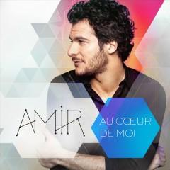 Au coeur de moi - Amir