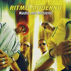 Nadie Me Detiene (Remasterizado) - Ritmo Moderno