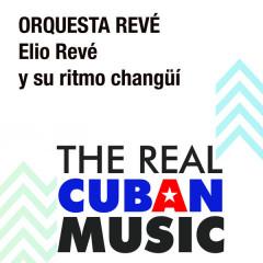 Elio Revé y Su Ritmo Changüí (Remasterizado) - Orquesta Reve
