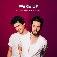 Wake Up - Broken Back, Henri PFR