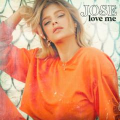 Love Me - JOSE