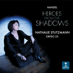 Heroes from the Shadows - Nathalie Stutzmann, Orfeo 55, Philippe Jaroussky
