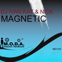 Magnetic - DJ Ivan Kay, Vichyaboon Leesuwan