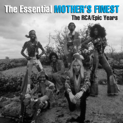 The Essential Mother's Finest - The RCA/Epic Years - Mother's Finest