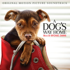 A Dog's Way Home (Original Motion Picture Soundtrack) - Mychael Danna